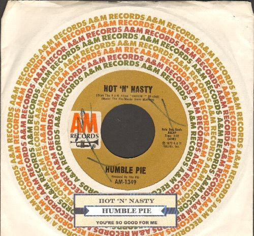 Humble Pie - Hot 'N' Nasty/You're So Good For Me (with A&M company sleeve and juke box label) - NM9/ - 45 rpm Records