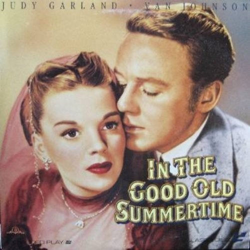 In The Good Old Summertime - In The Good Old Summertime - The 1949 Romance Classic starring Judy Garland and Van Johnson - This is a LASERDISC, NOT ANY OTHER KIND OF MEDIA! - M10/NM9 - LaserDiscs