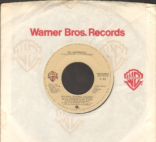 Jarreau, Al - (Round, Round, Round) Blue Rondo A La Turk/Breakin' Away (with Warner Brothers company sleeve) - NM9/ - 45 rpm Records
