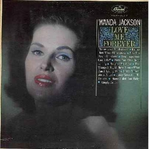 Jackson, Wanda - Love Me Forever: Pledging My Love, Funny How Tie Slips Away, Little Things Mean A Lot, What Am I Living For, Have You Ever Been Lonely, Since I Met You Baby (Vinyl MONO LP record) - EX8/VG6 - LP Records
