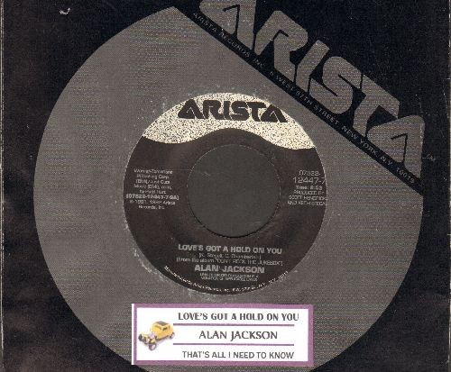 Jackson, Alan - Love's Got A Hold On You/That's All I Need To Know (with juke box label and company sleeve) - EX8/ - 45 rpm Records