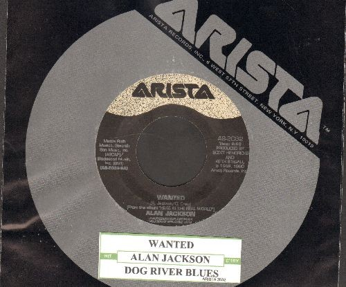 Jackson, Alan - Wanted/Dog River Blues (with juke box label and  Arista company sleeve) - EX8/ - 45 rpm Records
