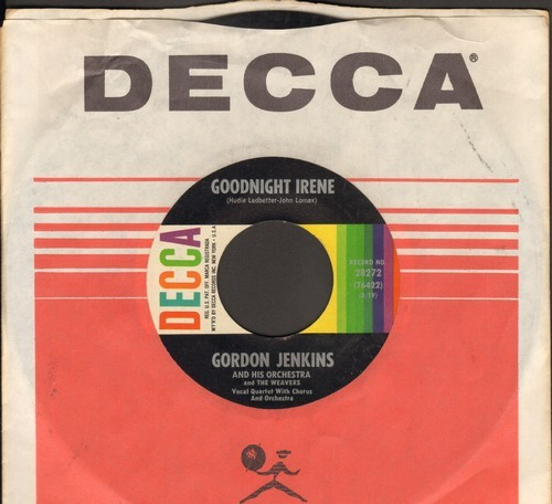 Jenkins, Gordon & His Orchestra & Chorus by The Weavers - Goodnight Irene/Midnight Special (multi-color label 1960s pressing with vintage Decca company sleeve) - NM9/ - 45 rpm Records