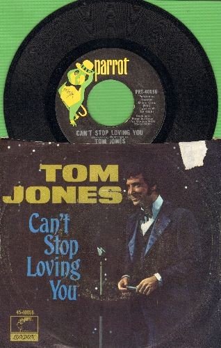 Jones, Tom - Can't Stop Loving You/Never Give Away Love (with picture sleeve) - EX8/VG6 - 45 rpm Records