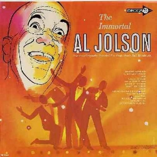 Jolson, Al - The Immortal Al Jolson: Alexander's Ragtime Band, Ma He's Makin' Eyes At Me, Chicago, For Me And My Gal, She's A Latin From Manhatten, Easter Parade (Vinyl LP record, maroon label early 1950s issue) - EX8/EX8 - LP Records
