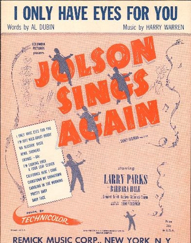 Jolson, Al - I Only Have Eyes For You - Vintage SHEET MUSIC for the standard featured in film -Jolson Sings Again-, also successfully recorded by many other artists. NICE Movie Poster cover art! - EX8/ - Sheet Music