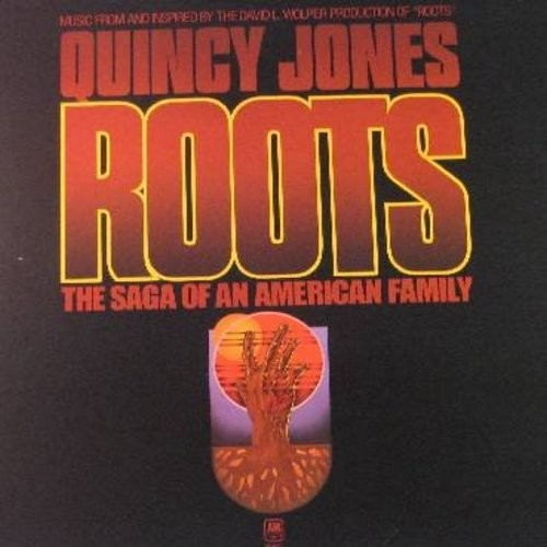 Jones, Quincy - Roots - The Saga Of An American Family: Original Music from the Highest Rated Show in the History of TV - Includes the Hit single Roots Medley and Many Rains Ago (Vinyl STEREO LP record) (woc) - NM9/VG7 - LP Records