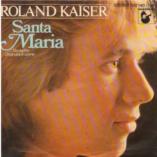 Kaiser, Roland - Santa Maria (w/picture sleeve!) - NM9/EX8 - 45 rpm Records