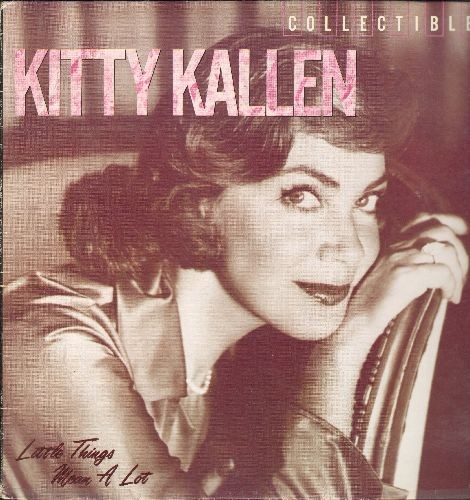 Kallen, Kitty - Little Things Mean A Lot: Besame Mucho, Chapel In The Moonlight, Are You Looking For A Sweetheart (vinyl LP record, re-issue of vintage recordings) - EX8/NM9 - LP Records