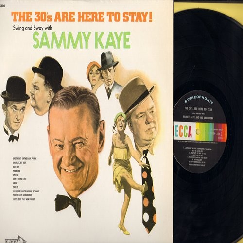 Kaye, Sammy - The 30's Are Here To Stay!: Don't Bring Lulu, Yes We Have No Bananas, Charley My Boy, Skirts, Hot Lips, Ja-Da (Vinyl STEREO LP record, multi-color label) - M10/NM9 - LP Records