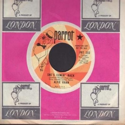Khan, Alfie - She's Comin' Back/Come On Babe (DJ advance copy with Parrot company sleeve) - EX8/ - 45 rpm Records
