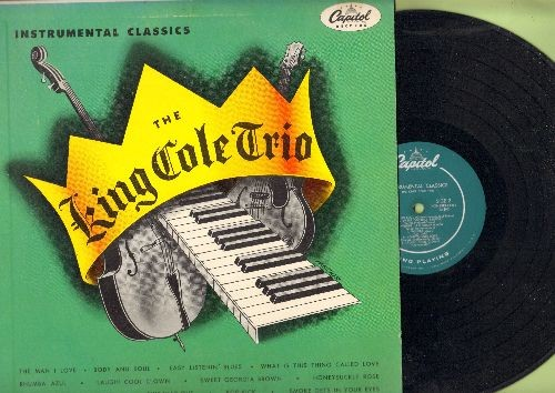 Cole, King Trio - The King Cole Trio - Instrumental Classics: The Man I Love, Body And Soul, Sweet Georgia Brown, Smoke Gets In Your Eyes (vinyl MONO LP record) - EX8/VG7 - 45 rpm Records