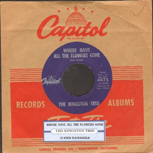Kingston Trio - Where Have All The Flowers Gone/O Ken Karanga (with juke box label and vintage Capitol company sleeve) - EX8/ - 45 rpm Records