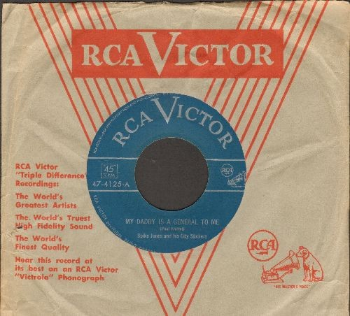Jones, Spike & His City Slickers - My Daddy Is A General To Me/Ill Barkio (with vintage RCA company sleeve) - EX8/ - 45 rpm Records