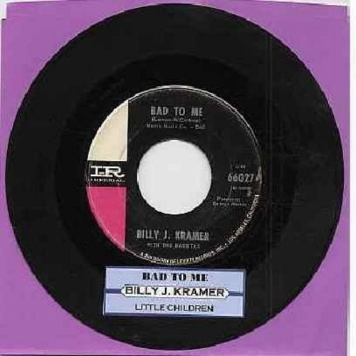 Kramer, Billy J. - Bad To Me/Little Children (with juke box label) - EX8/ - 45 rpm Records