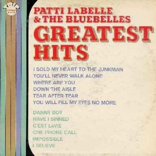 LaBelle, Patti & The Bluebells - Greatest Hits: I Sold My Heart To The Junkman, You'll Never Walk Alone, Down The Aisle, Danny Boy, C'est La Vie, One Phone Call (Vinyl MONO LP record, 1970s issue of vintage recordings) - NM9/VG6 - LP Records