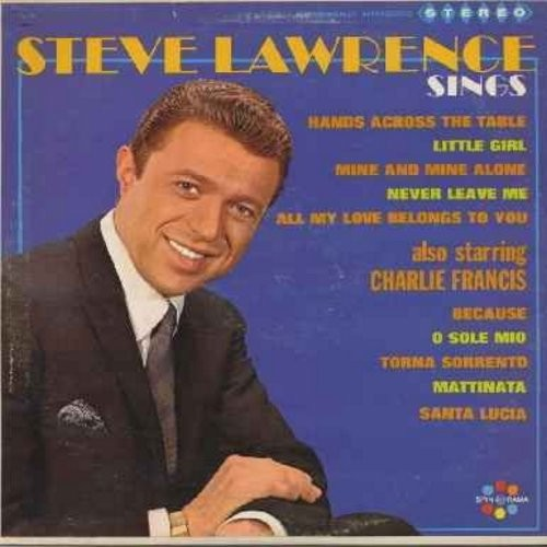 Lawrence, Steve, Charlie Francis - Steve Lawrence Sings - Also Starring Charlie Francis: Never Leave Me, Little Girl, O Sole Mio, Santa Lucia, Because (Vinyl LP record) - NM9/EX8 - LP Records