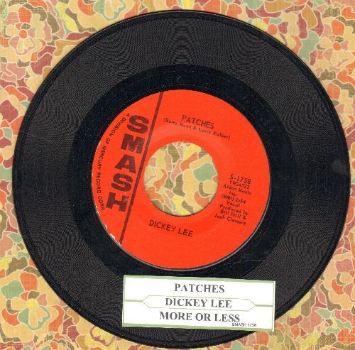 Lee, Dickey - Patches (TEAR JERKER!)/More Or Less (with juke box label) - EX8/ - 45 rpm Records