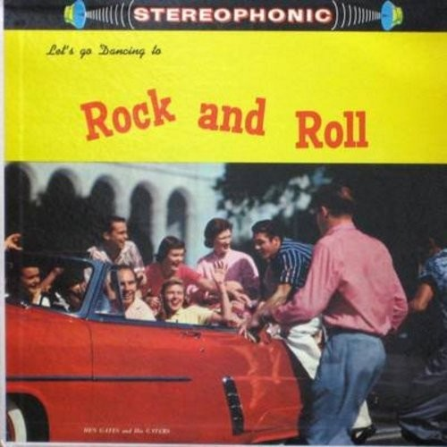 Gates, Hen & His Gaters - Let's All Dance To Rock & Roll: Choo Choo Rock, Rock Clock Rock, Shoe Shine Rock, Rock Around Rosie, Fish Beat Rock (Vinyl STEREO LP record) - NM9/EX8 - LP Records