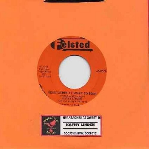 Linden, Kathy - Heartaches At Sweet Sixteen/Goodbye Jimmy, Goodbye (with juke box label) - NM9/ - 45 rpm Records
