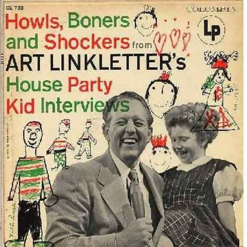 Linkletter, Art - Howls, Boners And Shockers - Art Linkletter's House Party, the most HILLARIOUS of those darndest things kids will say!  (Vinyl MONO LP record, red/black label, six white eyes) - EX8/EX8 - LP Records