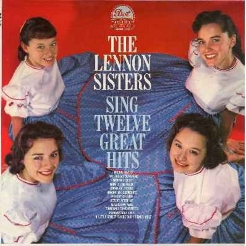 Lennon Sisters - Twelve Great Hits: You Are My Sunshine, Among My Souveniers, Choir O Angels, Melody Of Love, Repeat After Me (Vinyl MONO LP record) - NM9/NM9 - LP Records