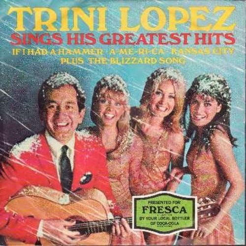 Lopez, Trini - Trini Lopez Sings His Greatest Hits: If I had A Hammer, A-me-ri-ca, Kansas City, The Blizzard Song (Fresca Promo with picture sleeve) - NM9/EX8 - 45 rpm Records