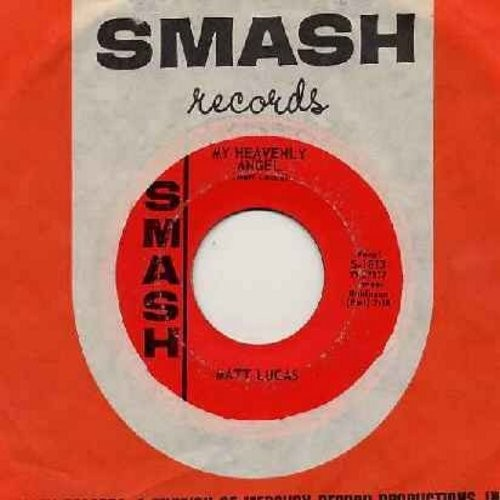 Lucas, Matt - My Heavenly Angel/I'm Movin' On (with Smash company sleeve) - VG7/ - 45 rpm Records