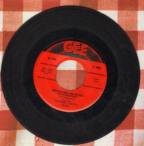 Lymon, Frankie & The Teenagers - Why Do Fools Fall In Love/Please Be Mine (first issue) - EX8/ - 45 rpm Records