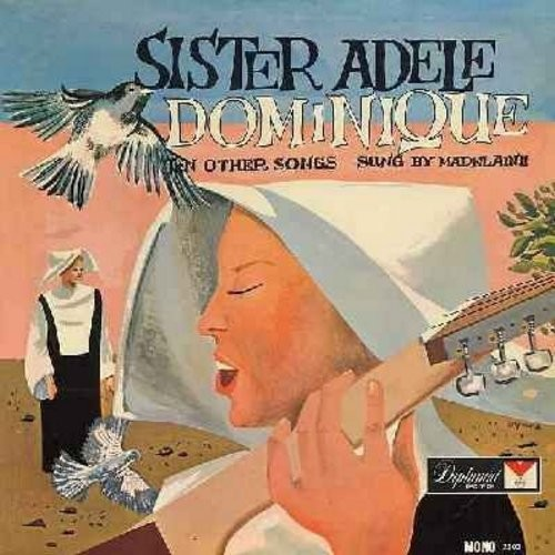 Madelaine - Sister Adele - Dominique, 10 other songs sung by Madelaine - includes the French Folk Classics Sur le pont d'Avignon and Alouette, Gentile Aluette (Vinyl MONO LP record, US Pressing, sung in French) - M10/EX8 - LP Records