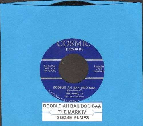 Mark IV - Goose Bumps/Booblee Ah Bah Doo Baa (with juke box label) - NM9/ - 45 rpm Records