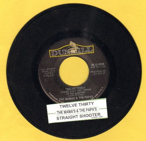 Mamas & Papas - Twelve Thirty (Young Girls Are Coming To The Canyon)/Straight Shooter (with juke box label) - NM9/ - 45 rpm Records