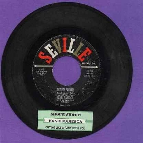 Maresca, Ernie - Shout! Shout! (Knock Yourself Out)/Crying Like A Baby Over You (with juke box label) - VG7/ - 45 rpm Records