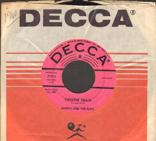 Mario & The Flips - Twistin' Train/You Made Me Love You (I Didn't Wanna Do It) (DJ advance pressing with Decca company sleeve) - VG7/ - 45 rpm Records