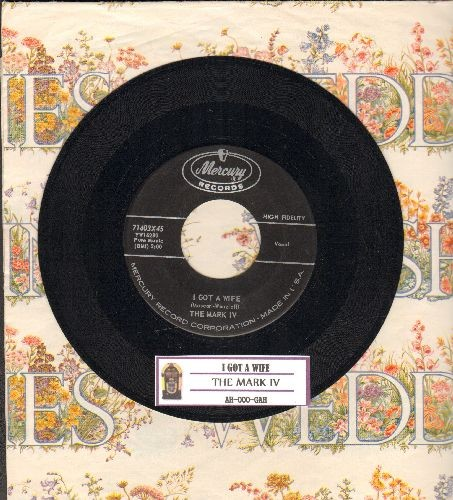Mark IV - Ah-Ooo-Gah/I Got A Wife (FANTASTIC Vintage Rock & Roll two-sider, with juke box label) - EX8/ - 45 rpm Records