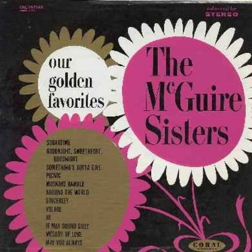McGuire Sisters - Our Golden Favorites: Sincerely, Sugartime, Volare, Muscrat Ramble, Goodnight Sweetheart Goodnight, Something's Gotta Give  (Vinyl LP record, enhanced for STEREO, multicolor label) - EX8/EX8 - LP Records