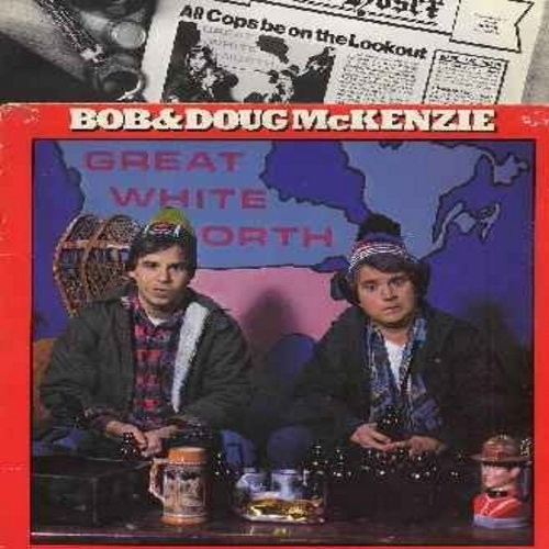 McKenzie, Bob & Doug - The Great White North - Vintage 1981 Canadian Pressing of comedy routines made popular on -SCTV-, includes the comedy hit -Take Off!- (Vinyl MONO LP record) - NM9/VG7 - LP Records