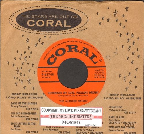 McGuire Sisters - Goodnight My Love, Pleasant Dreams (ENCHANTING version of the R&B Classic!)/Mommy (with juke box label and vintage Coral company sleeve) - EX8/ - 45 rpm Records
