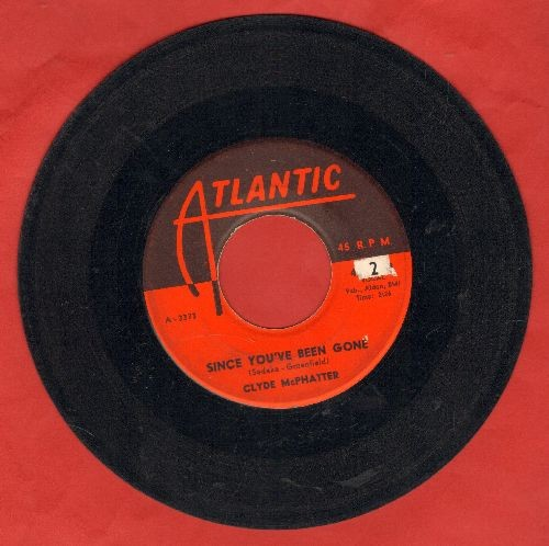 McPhatter, Clyde - Since You've Been Gone/Try Try Baby  - VG7/ - 45 rpm Records