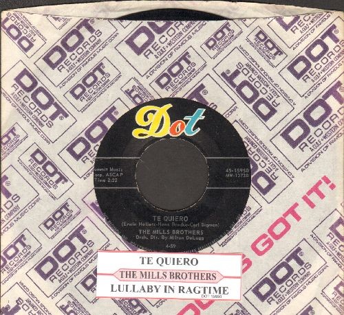 Mills Brothers - Te Quiero/Lullaby In Ragtime (with juke box label Dot company sleeve) - EX8/ - 45 rpm Records