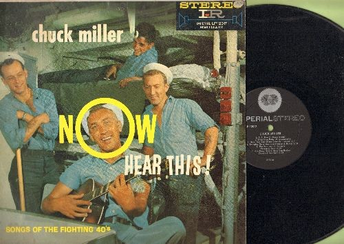 Miller, Chuck - Now Hear This! - Songs Of The Fighting 40's: G. I. Jive, Shoo Shoo Baby, Swingin' On A Star, Lili Marlene, Personality (vinyl STEREO LP record) - EX8/VG7 - LP Records