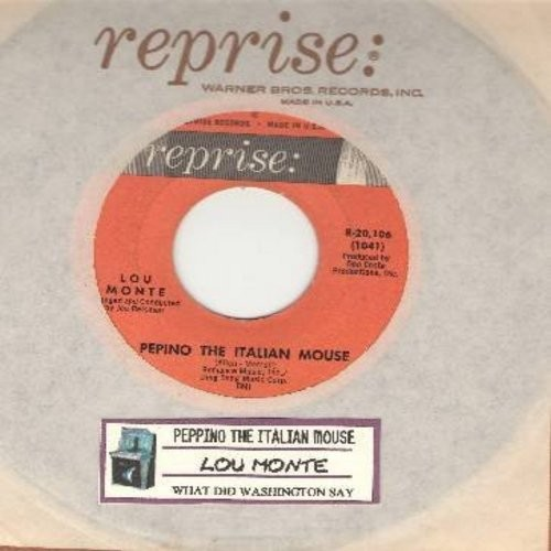 Monte, Lou - Pepino The Italian Mouse/What Did Washington Say (When He Crossed The Delaware) (with Reprise company sleeve)  - EX8/ - 45 rpm Records