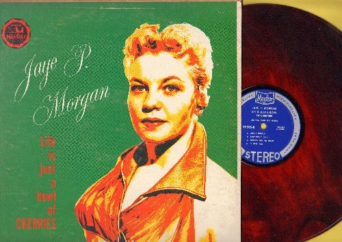 Morgan, Jaye P. - Life Is Just A Bowl Of Cherries: Just A Giggolo, Have You Ever Been Lonely, Wasted Tears (RARE Red Vinyl STEREO Pressing) - NM9/VG7 - LP Records