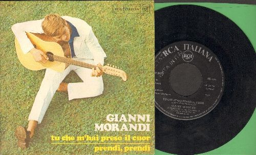 Morandi, Gianni - Tu Che M'hai Preso Il Cuor/Prendi, Prendi (Italian Pressing with picture sleeve, sung in Italian) - VG7/EX8 - 45 rpm Records