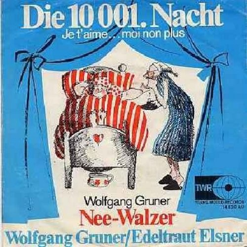 Gruner, Wolfgang & Edeltraut Elsner - Die 10,001. Nacht (Je t'aime…moi non plus)/Nee-Walzer (Hilarious German Novelty/Comedy Record with picture sleeve)  - EX8/EX8 - 45 rpm Records