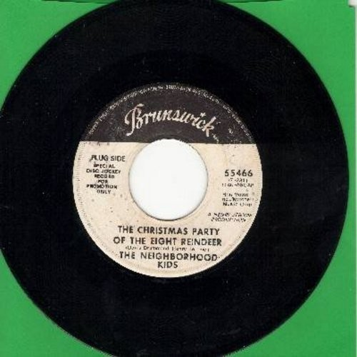 Neighborhood Kids - The Christmas Party Of The Eight Reindeer/Christmas Is For Everyone (DJ advance pressing) - NM9/ - 45 rpm Records