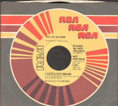 Nelson, Willie - I Gotta Get Drunk (double-A-sided DJ advance pressing with MONO and STEREO version, with RCA company sleeve) - EX8/ - 45 rpm Records