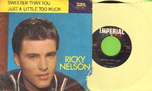 Nelson, Rick - Sweeter Than You/Just A Little Too Much (with picture sleeve) - VG7/G5 - 45 rpm Records
