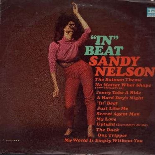 Nelson, Sandy - In Beat: Batman Theme, No Matter What Shape (Your Stomach's In), A Hard Day's Night, Secret Agent Man, Uptight (Everything's Alright), My Love (Vinyl STEREO LP record) - VG7/EX8 - LP Records