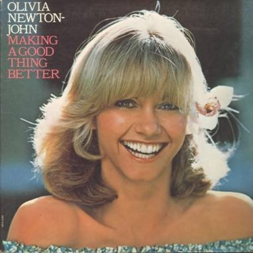 Newton-John, Olivia - Making A Good Thing Better: Slow Dancing, Ring Of Fire, Sad Songs (Vinyl STEREO LP record, gate-fold cover with song lyrics) - NM9/EX8 - LP Records